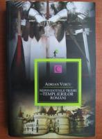Anticariat: Adrian Voicu - Nepovestitele trairi ale templierilor romani