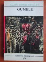 Anticariat: Alain Robbe Grillet - Gumele