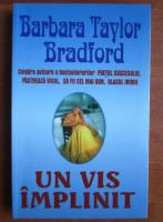 Barbara Taylor Bradford - Un vis implinit