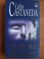 Carlos Castaneda - Calatorie la Ixtlan
