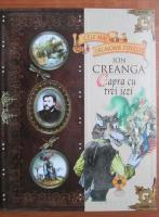 Anticariat: Colectia Cele mai frumoase povesti. Ion Creanga, Capra cu trei iezi nr. 6 (cu CD)