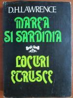 D. H. Lawrence - Marea si Sardinia. Locuri etrusce