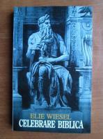 Elie Wiesel - Celebrare biblica