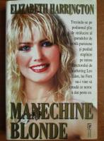 Anticariat: Elizabeth Harrington - Manechine blonde