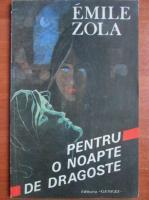 Emile Zola - Pentru o noapte de dragoste