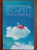 Anticariat: Eric Emmanuel Schmitt - Oscar si Tanti Roz