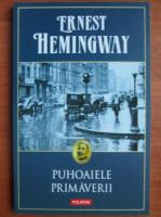 Ernest Hemingway - Puhoaiele primaverii