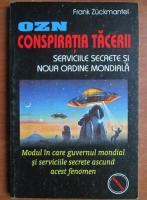 Anticariat: Frank Zuckmantel - OZN. Conspiratia tacerii. Serviciile secrete si noua ordine mondiala