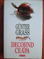 Anticariat: Gunter Grass - Decojind ceapa