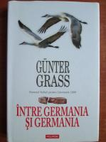 Gunter Grass - Intre Germania si Germania