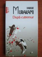 Haruki Murakami - Dupa cutremur (Top 10+)