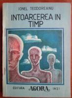 Anticariat: Ionel Teodoreanu - Intoarcerea in timp