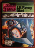 Anticariat: J. H. Rosny Aine - Navigatorii infinitului