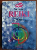 Joel Vichery - Reiki. Ritualuri si simboluri. Toate gradele. Tehnici de initiere in Reiki tibetan
