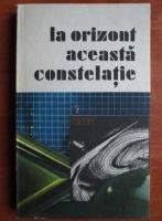 Anticariat: La orizont aceasta constelatie
