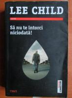 Anticariat: Lee Child - Sa nu te intorci niciodata!
