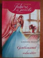 Anticariat: Lorraine Heath - Gentlemanul seducator