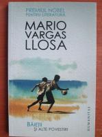 Mario Vargas Llosa - Baietii si alte povestiri