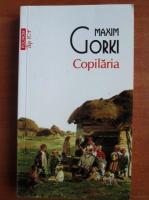 Anticariat: Maxim Gorki - Copilaria (Top 10+)