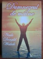 Anticariat: Neal Donald Walsch - Dumnezeul de maine