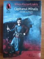 Nikos Kazantzakis - Capitanul Mihalis. Libertate sau moarte