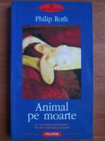 Philip Roth - Animal pe moarte