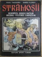 Anticariat: Radu Theodoru - Stramosii. Burebista regele dacilor. Decebal vulturul Carpatilor