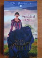 Susan Elizabeth Phillips - Trandafirul salbatic