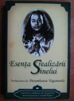 Swami Kriyanbanda - Esenta realizarii sinelui. Intelepciunea lui Paramhansa Yogananda