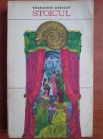 Anticariat: Theodore Dreiser - Stoicul