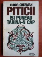 Anticariat: Tudor Gherman - Piticii isi puneau tarana-n cap