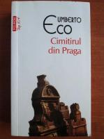 Umberto Eco - Cimitirul din Praga (Top 10+)