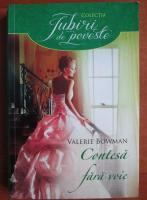 Anticariat: Valerie Bowman - Contesa fara voie