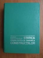 Anticariat: Alexandru Gheorghiu - Statica, stabilitatea si dinamica constructiilor