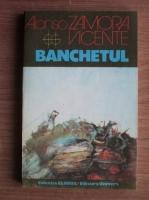 Anticariat: Alonso Zamora Vicente - Banchetul