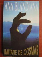 Ana Blandiana - Imitatie de cosmar