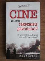 Anticariat: Andy Stern - Cine a castigat razboaiele petrolului?