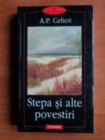 Anticariat: Anton Pavlovici Cehov - Stepa si alte povestiri