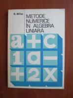 Anticariat: C. Mihu - Metode numerice in algebra liniara