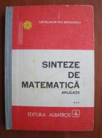 Anticariat: Catalin Petru Nicolescu - Sinteze de matematica. Aplicatii (volumul 3)