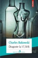 Charles Bukowski - Dragoste la 17,50 $
