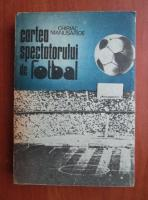 Anticariat: Chiriac Manusaride - Cartea spectatorului de fotbal