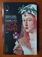 Anticariat: Dario Fo - Fiica Papei