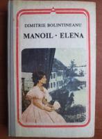 Anticariat: Dimitrie Bolintineanu - Manoil. Elena