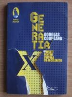 Anticariat: Douglas Coupland - Generatia X