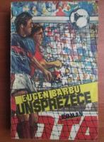 Eugen Barbu - Unsprezece
