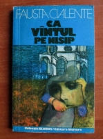 Anticariat: Fausta Cialente - Ca vantul pe nisip