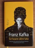 Franz Kafka - Scrisoare catre tata