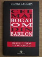 Anticariat: George S. Clason - Cel mai bogat om din Babilon