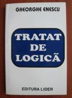 Anticariat: Gheorghe Enescu - Tratat de logica